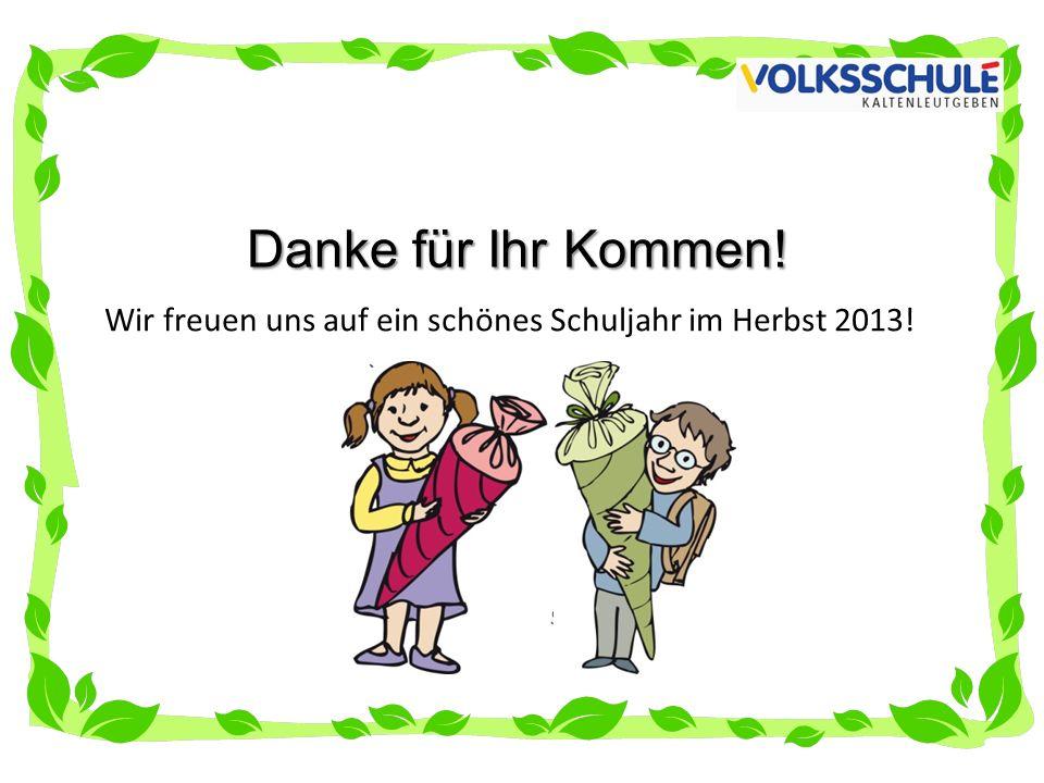 Wir freuen uns auf ein schönes Schuljahr im Herbst 2013!