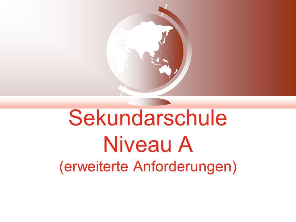 Sekundarschule Niveau A (erweiterte Anforderungen)