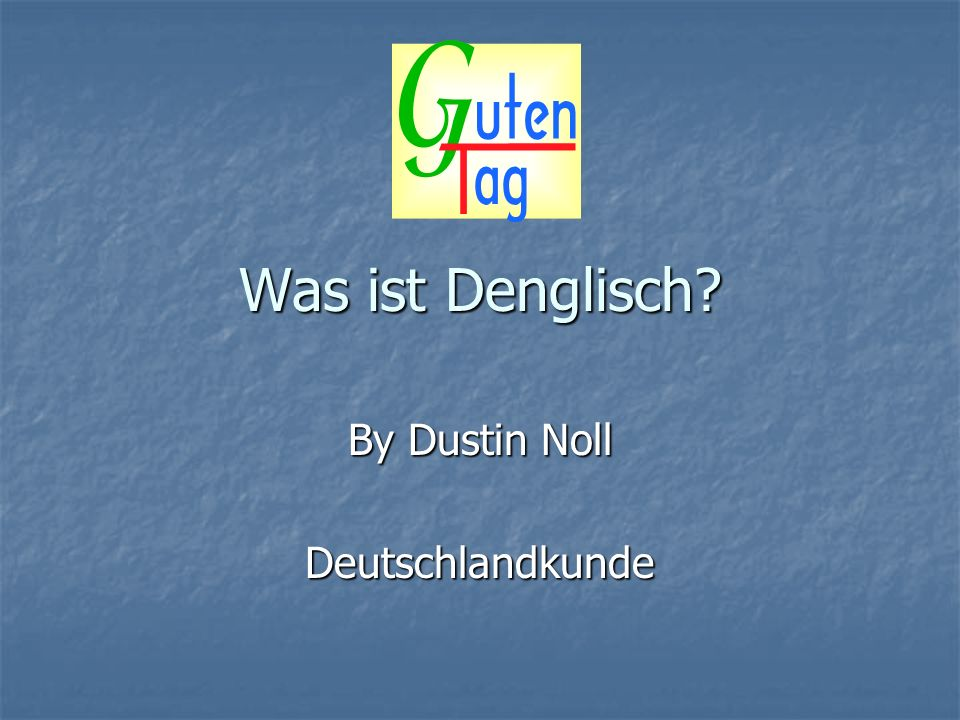 By Dustin Noll Deutschlandkunde