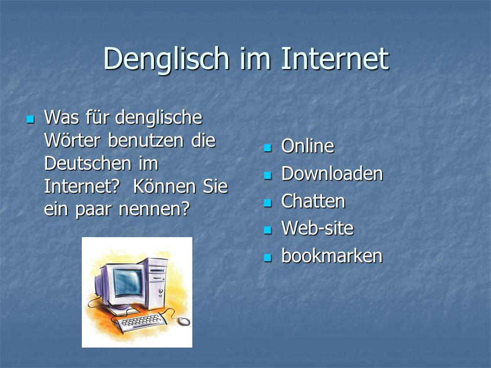 Denglisch im Internet Was für denglische Wörter benutzen die Deutschen im Internet Können Sie ein paar nennen