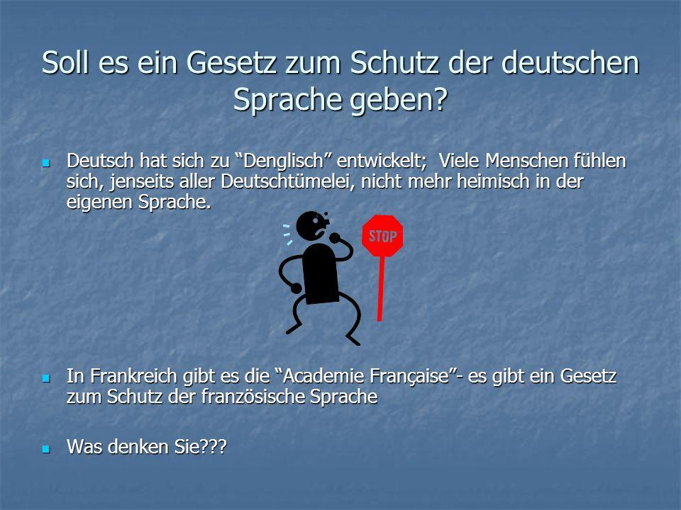 Soll es ein Gesetz zum Schutz der deutschen Sprache geben