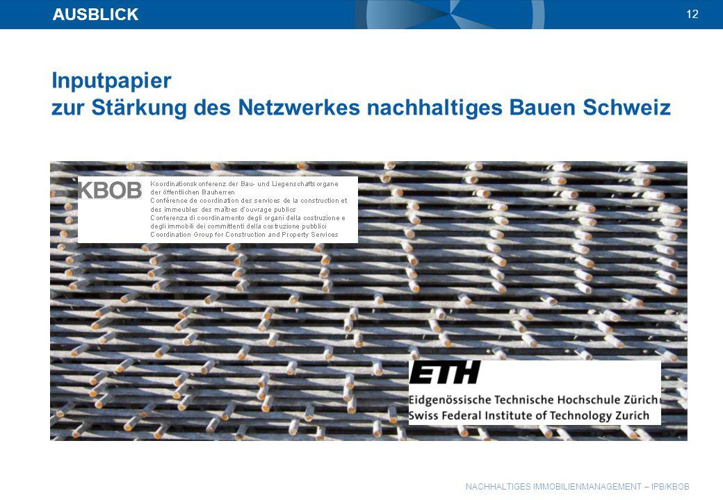 Inputpapier zur Stärkung des Netzwerkes nachhaltiges Bauen Schweiz