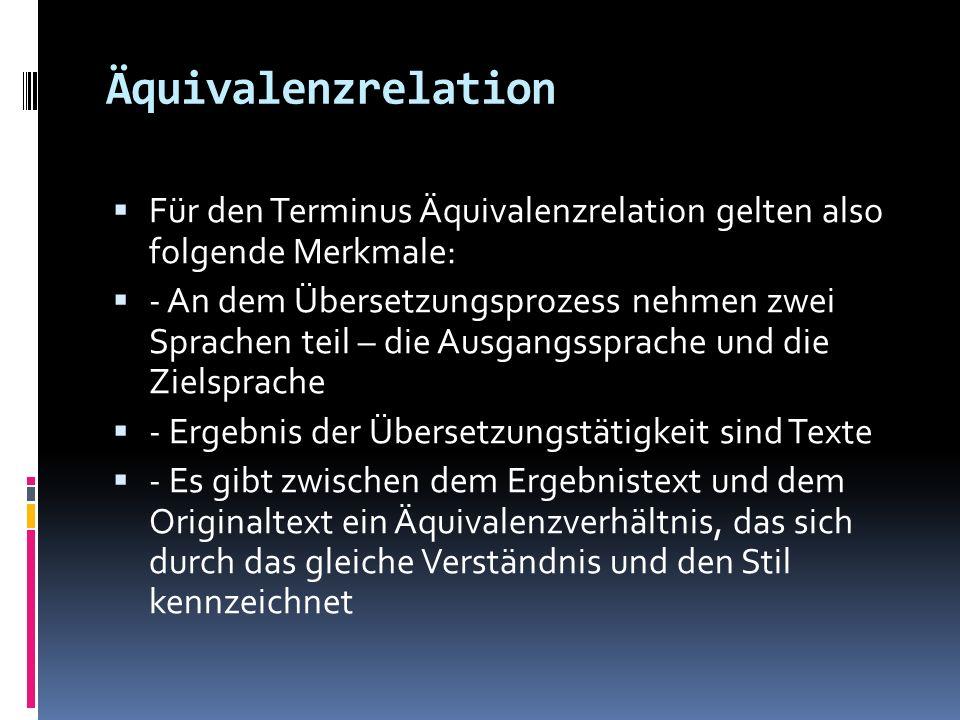 Äquivalenzrelation Für den Terminus Äquivalenzrelation gelten also folgende Merkmale: