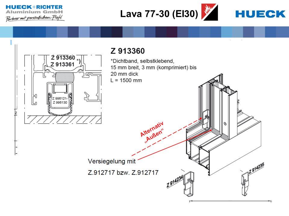 Lava 77-30 (EI30) Ausführungsvarianten Rauchschutz Sm. Alle gezeigten Elementgrößen möglich! Eigene Zulassung erforderlich –bei IBS in Arbeit.