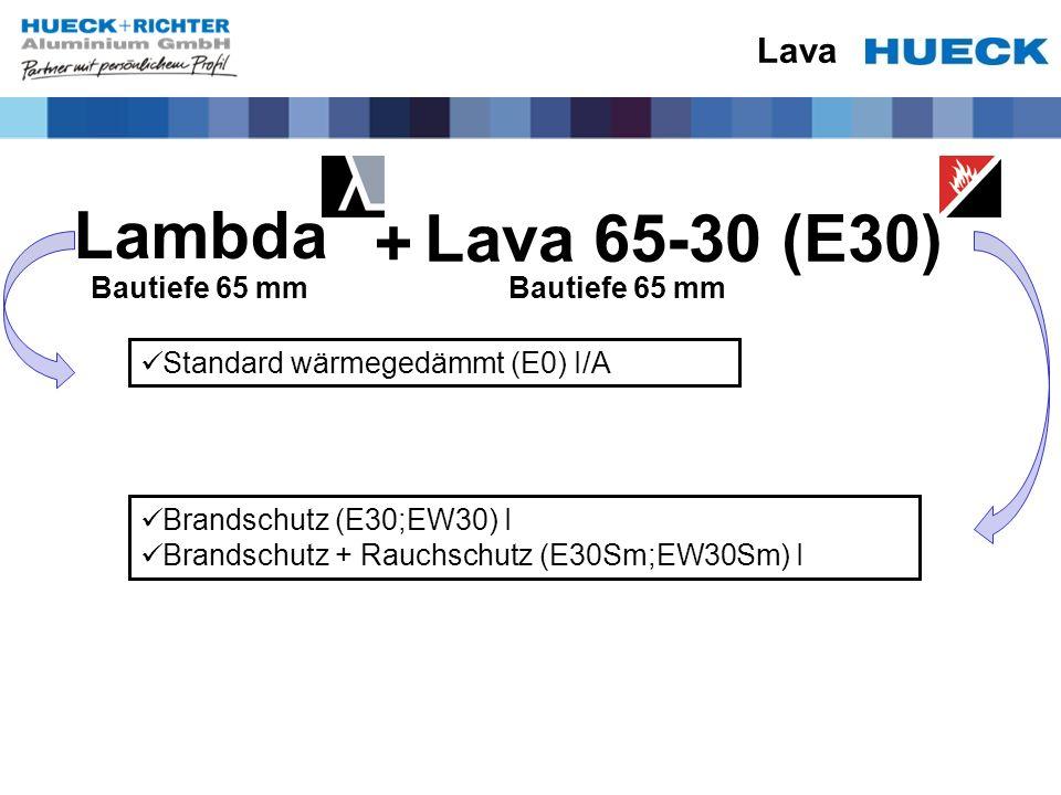 Lambda Lava 65-30 (E30) + Lava Bautiefe 65 mm