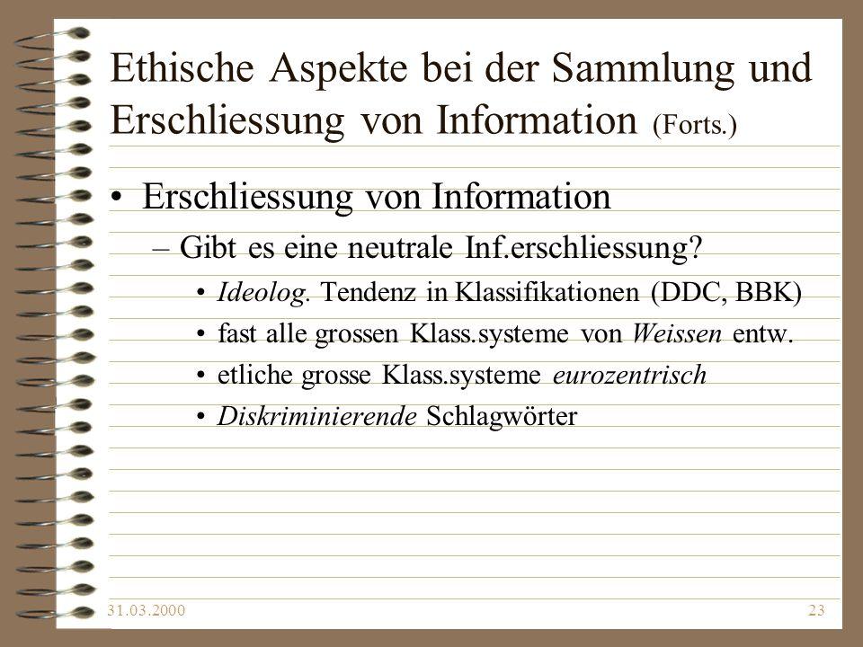 Ethische Aspekte bei der Sammlung und Erschliessung von Information (Forts.)
