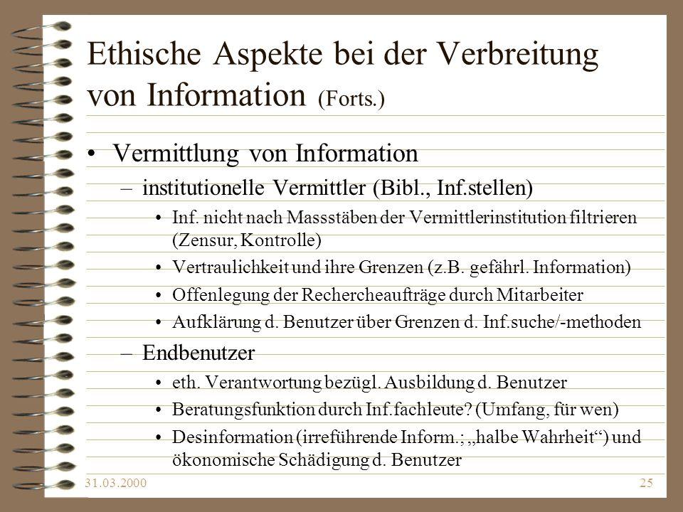 Ethische Aspekte bei der Verbreitung von Information (Forts.)