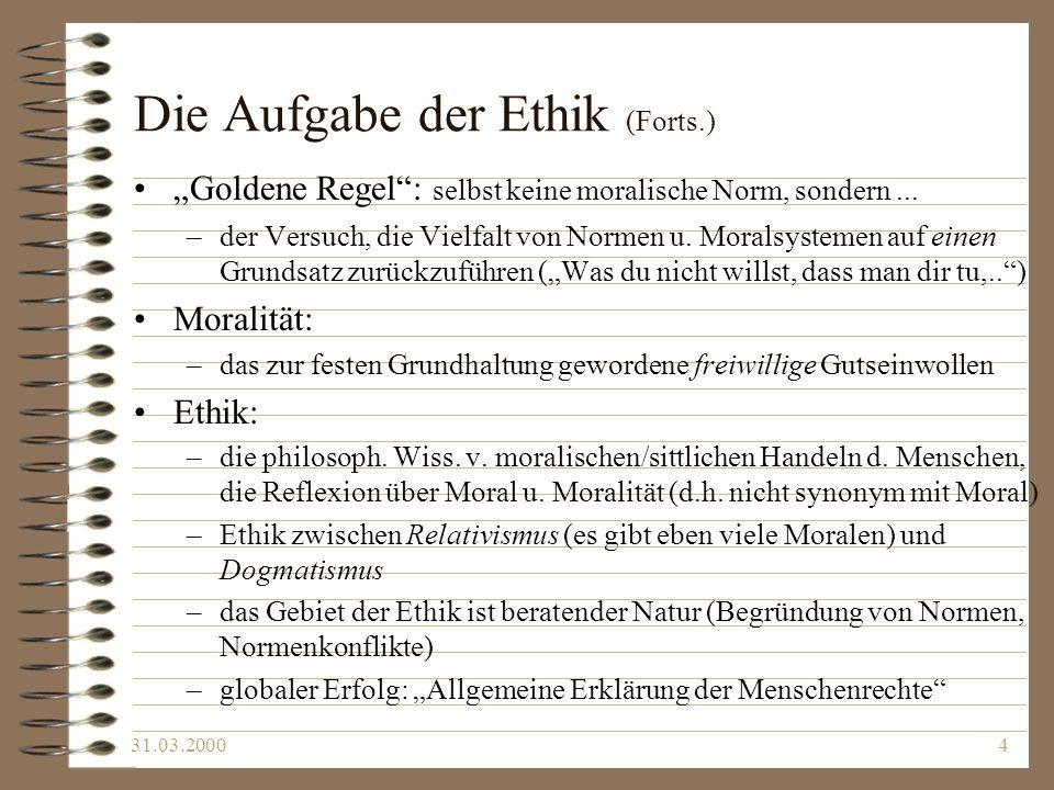 Die Aufgabe der Ethik (Forts.)