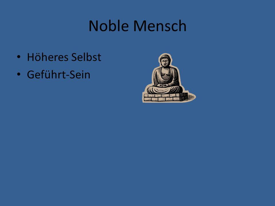 Noble Mensch Höheres Selbst Geführt-Sein Hingabe-Demut
