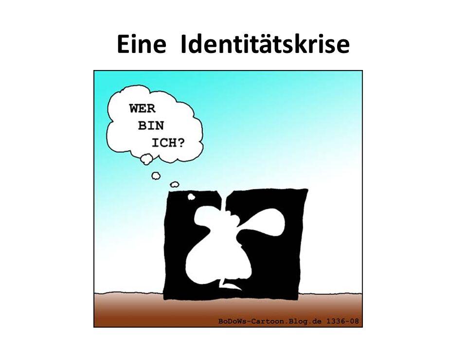 Eine Identitätskrise