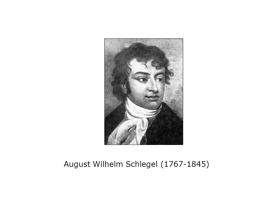 August Wilhelm Schlegel (1767-1845)