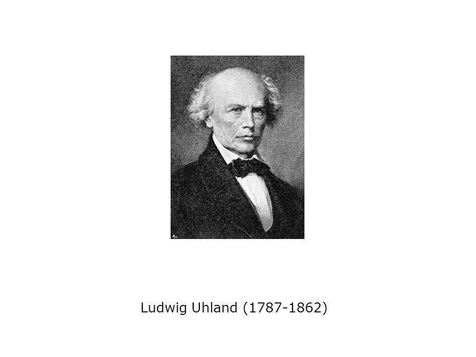 Ludwig Uhland (1787-1862)