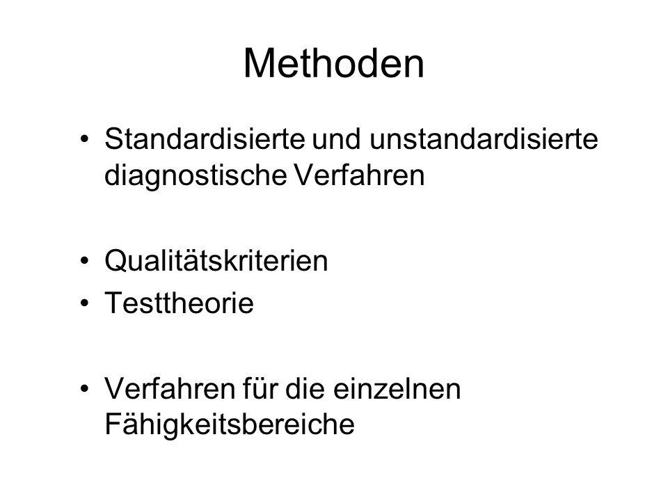 Methoden Standardisierte und unstandardisierte diagnostische Verfahren