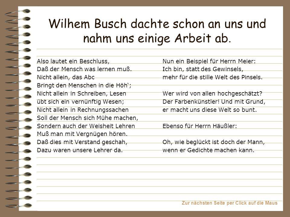 Wilhem Busch dachte schon an uns und nahm uns einige Arbeit ab.