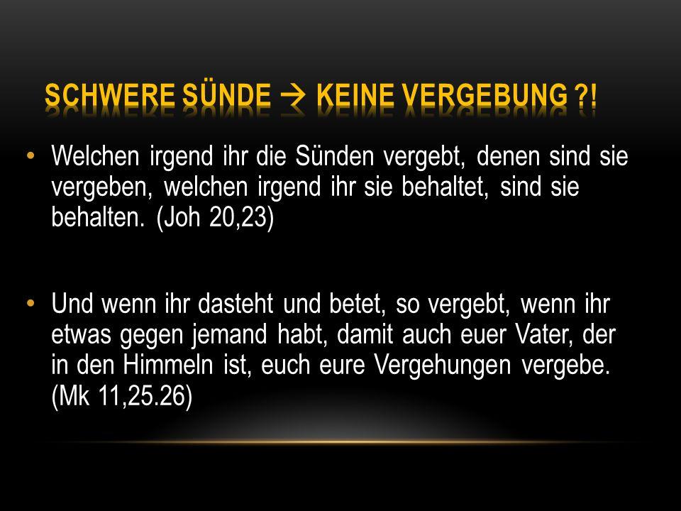 Schwere Sünde  Keine Vergebung !