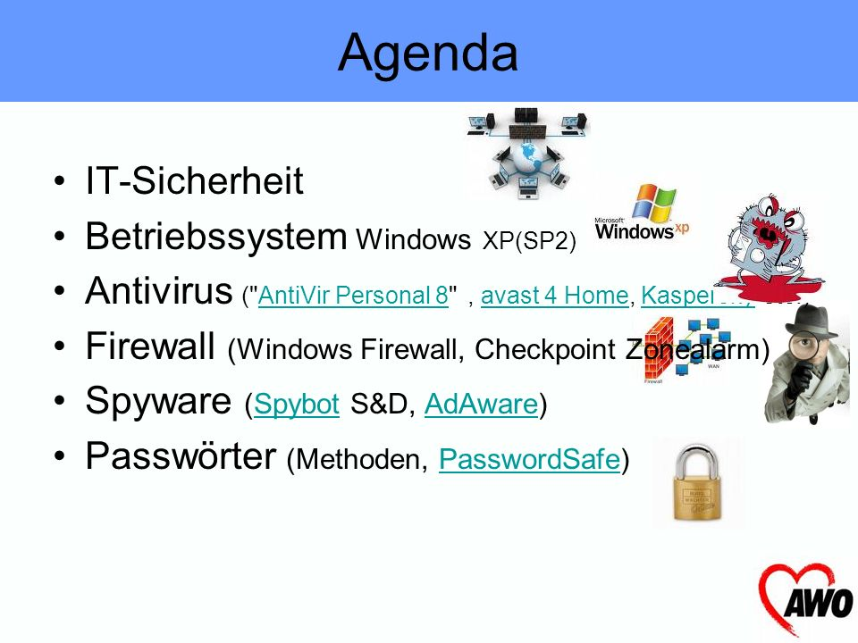 Agenda IT-Sicherheit Betriebssystem Windows XP(SP2)