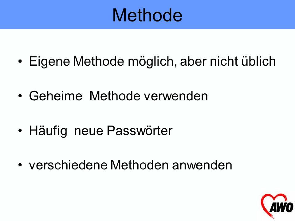 Methode Eigene Methode möglich, aber nicht üblich