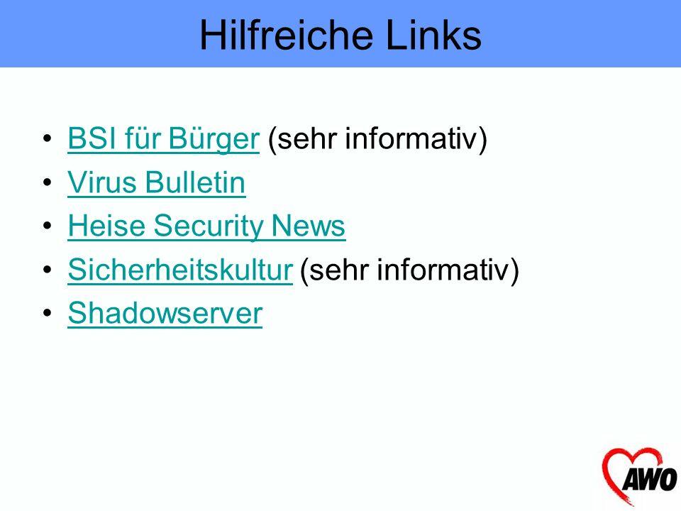 Hilfreiche Links BSI für Bürger (sehr informativ) Virus Bulletin