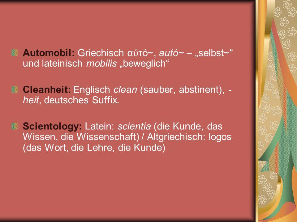 """Automobil: Griechisch αὐτό~, autó~ – """"selbst~ und lateinisch mobilis """"beweglich"""