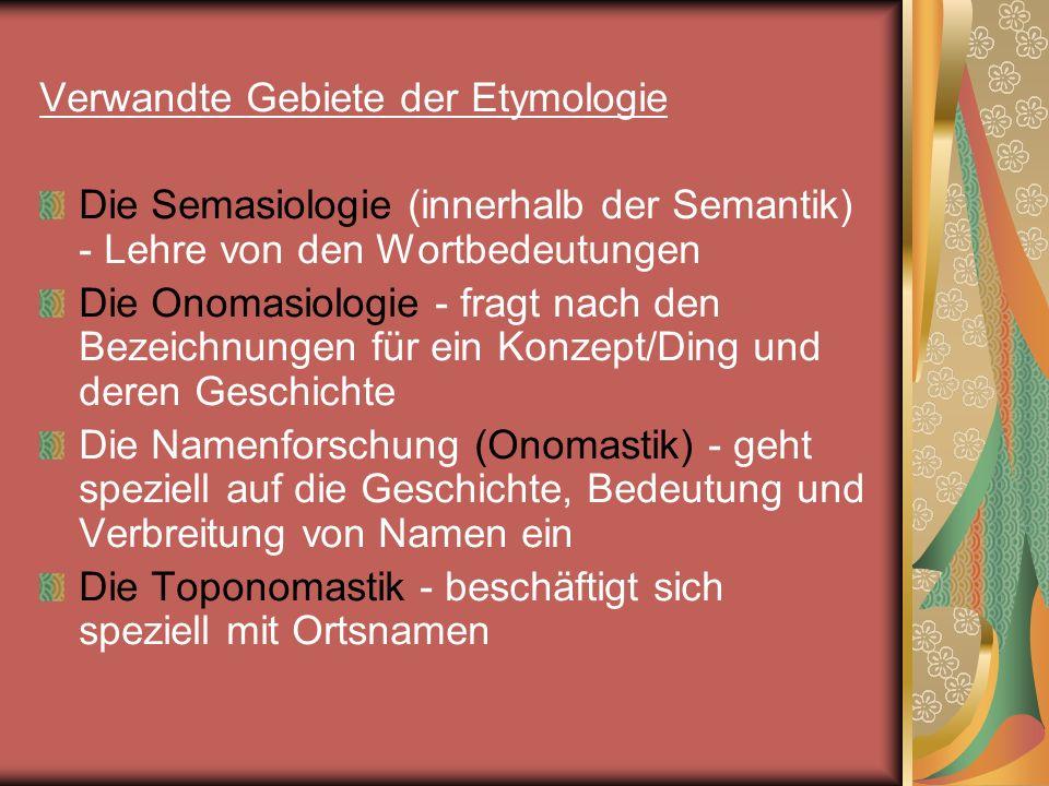Verwandte Gebiete der Etymologie