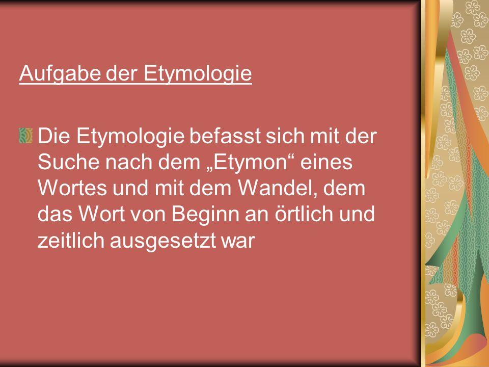 Aufgabe der Etymologie
