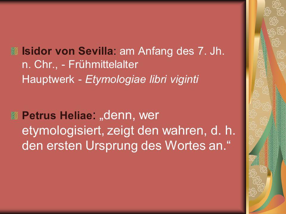 Isidor von Sevilla: am Anfang des 7. Jh. n. Chr