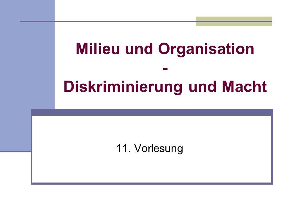 Milieu und Organisation - Diskriminierung und Macht