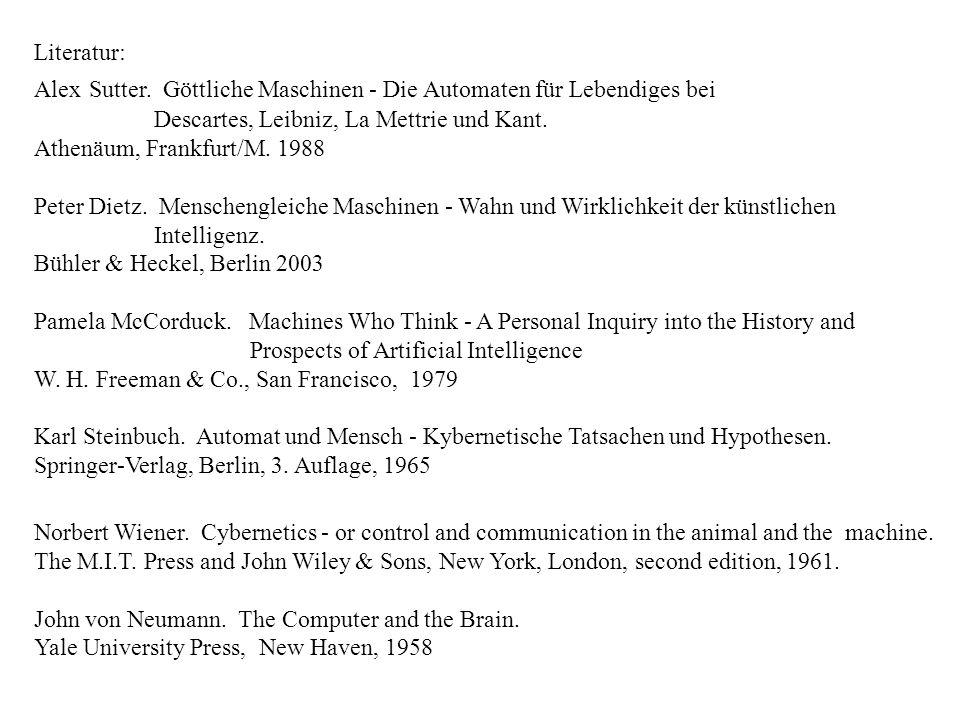 Literatur: Alex Sutter. Göttliche Maschinen - Die Automaten für Lebendiges bei. Descartes, Leibniz, La Mettrie und Kant.