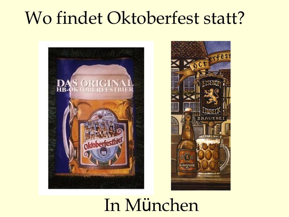 Wo findet Oktoberfest statt