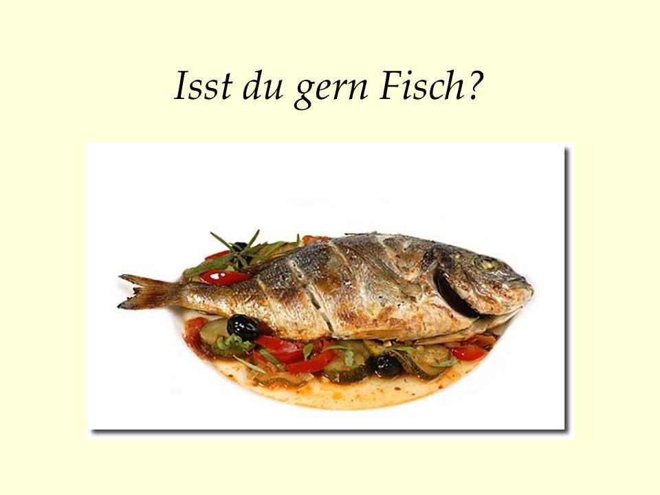 Isst du gern Fisch