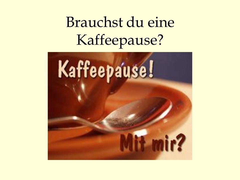 Brauchst du eine Kaffeepause