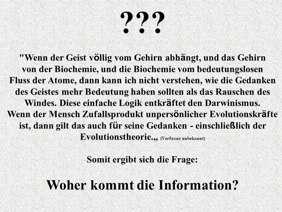 Woher kommt die Information
