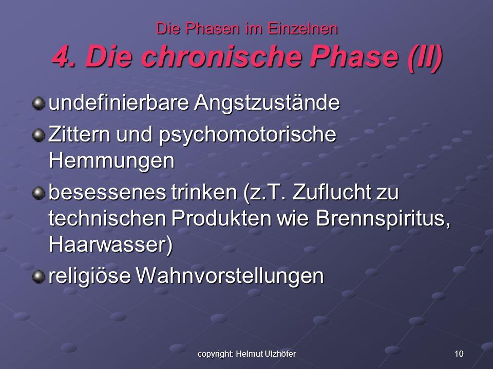 Die Phasen im Einzelnen 4. Die chronische Phase (II)
