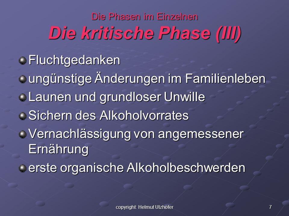 Die Phasen im Einzelnen Die kritische Phase (III)