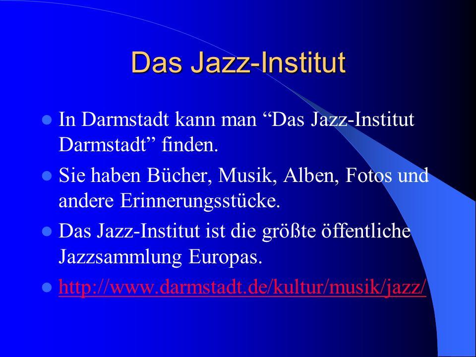 Das Jazz-Institut In Darmstadt kann man Das Jazz-Institut Darmstadt finden. Sie haben Bücher, Musik, Alben, Fotos und andere Erinnerungsstücke.