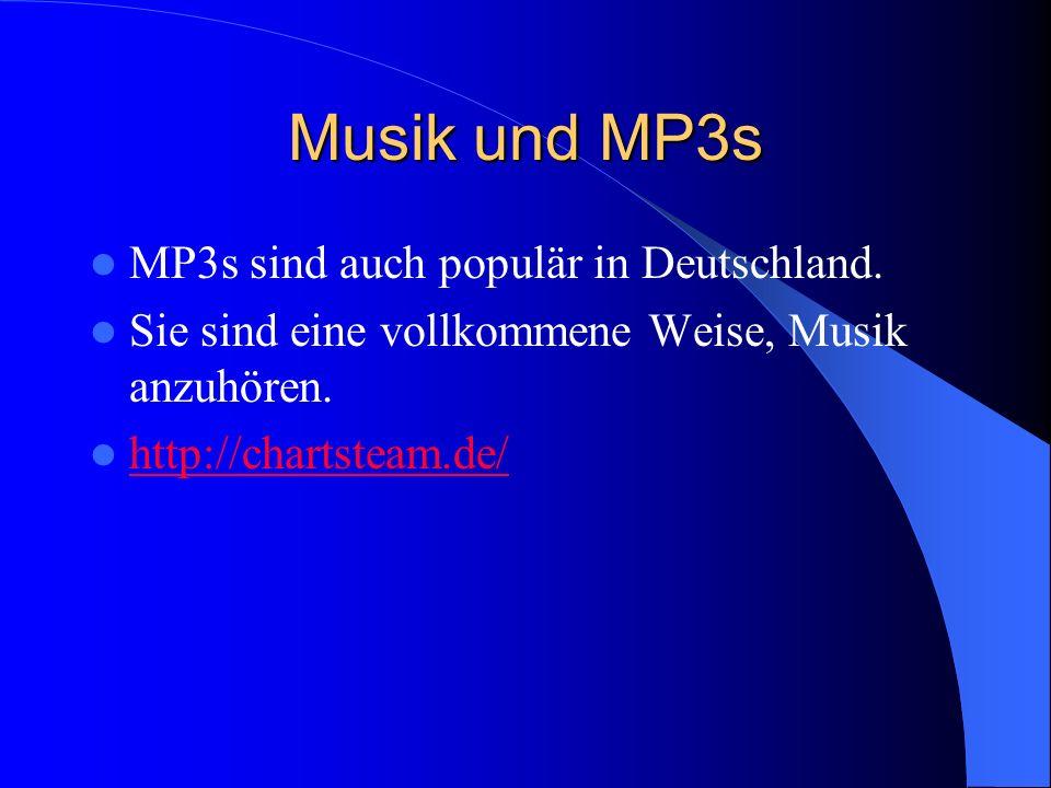Musik und MP3s MP3s sind auch populär in Deutschland.