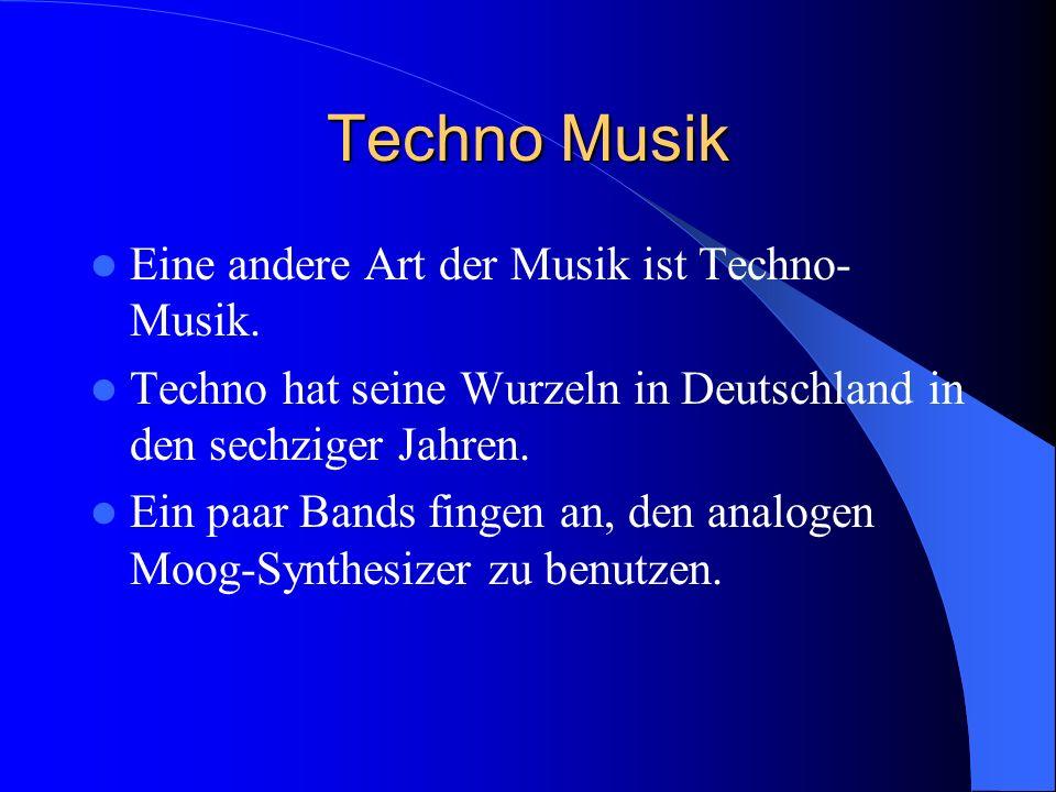 Techno Musik Eine andere Art der Musik ist Techno-Musik.