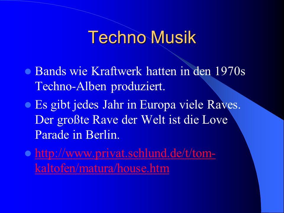 Techno Musik Bands wie Kraftwerk hatten in den 1970s Techno-Alben produziert.