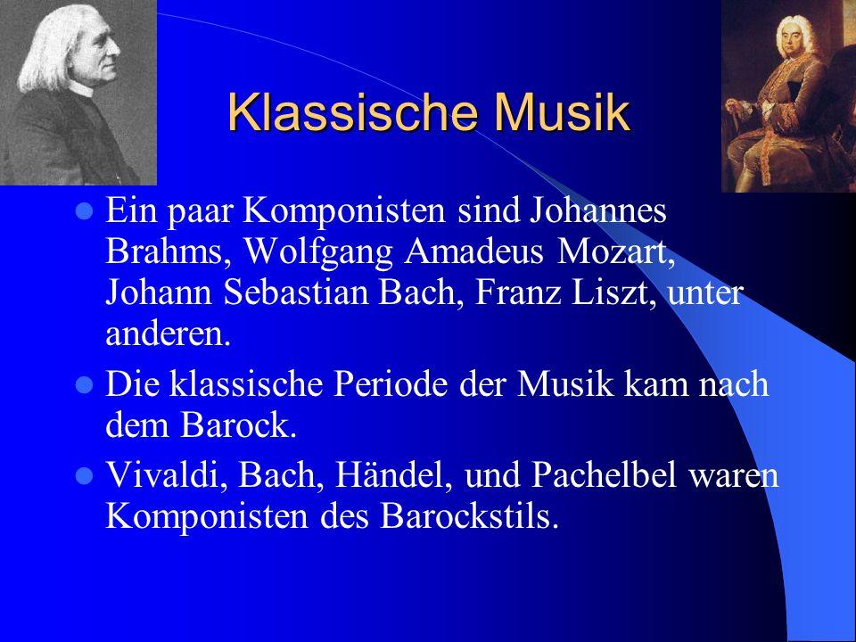 Klassische Musik Ein paar Komponisten sind Johannes Brahms, Wolfgang Amadeus Mozart, Johann Sebastian Bach, Franz Liszt, unter anderen.