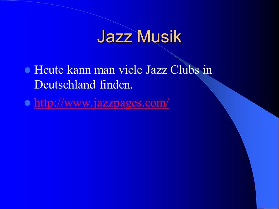 Jazz Musik Heute kann man viele Jazz Clubs in Deutschland finden.
