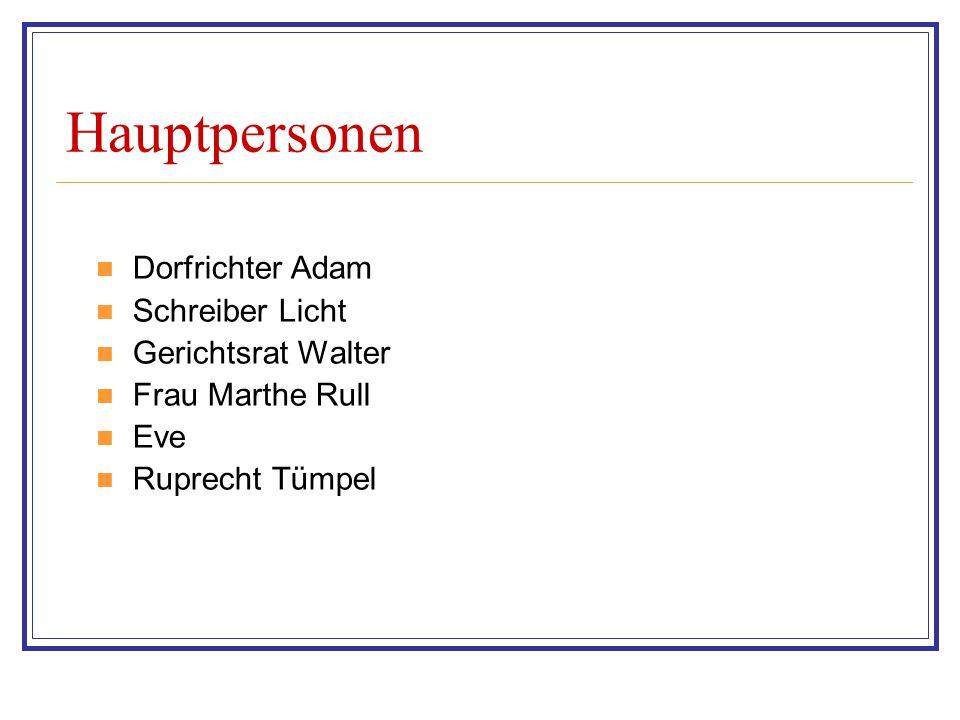 Hauptpersonen Dorfrichter Adam Schreiber Licht Gerichtsrat Walter