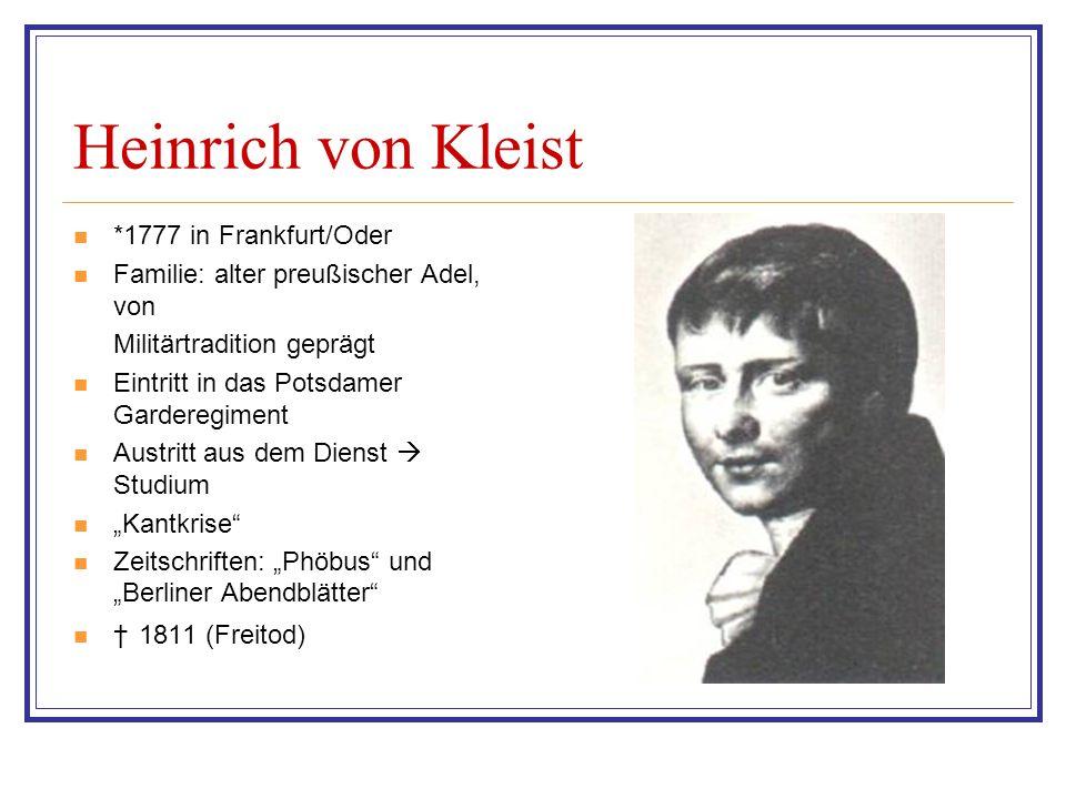 Heinrich von Kleist *1777 in Frankfurt/Oder