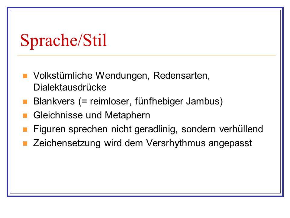 Sprache/Stil Volkstümliche Wendungen, Redensarten, Dialektausdrücke