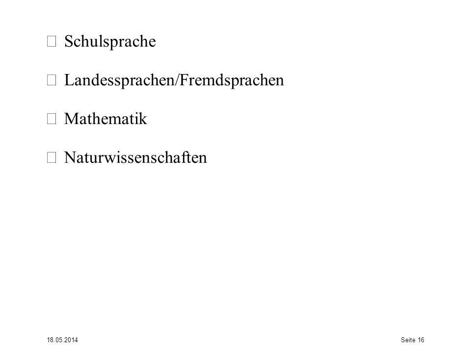 • Schulsprache • Landessprachen/Fremdsprachen • Mathematik • Naturwissenschaften