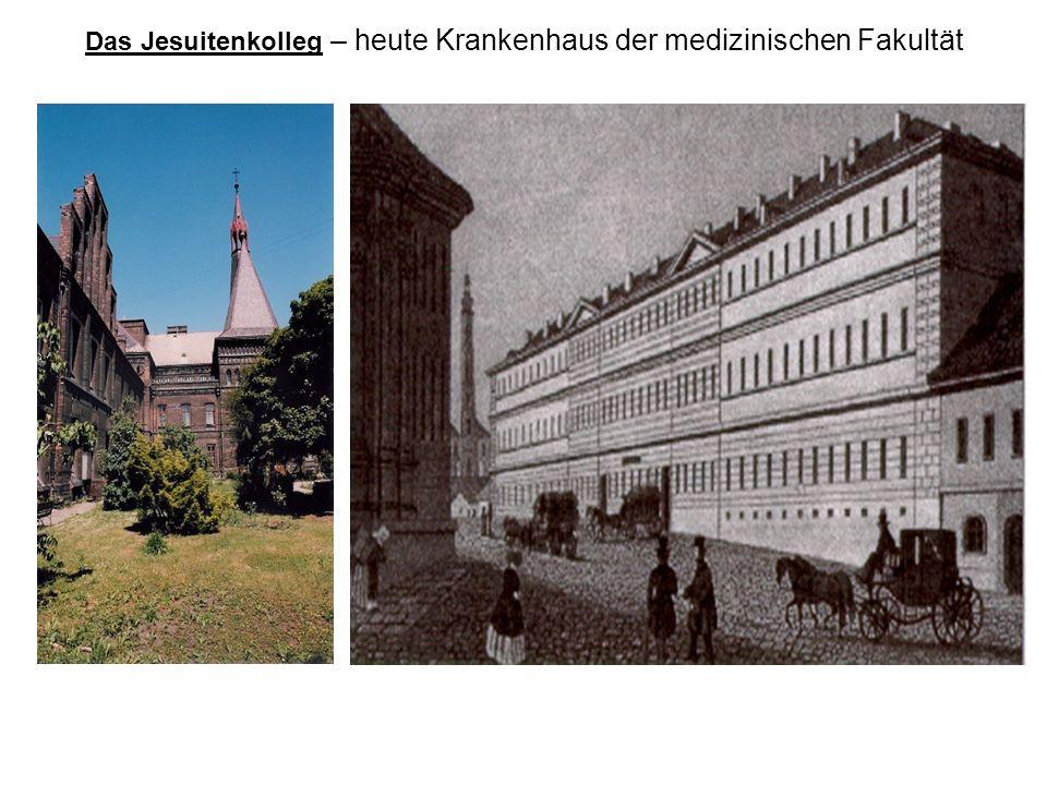 Das Jesuitenkolleg – heute Krankenhaus der medizinischen Fakultät