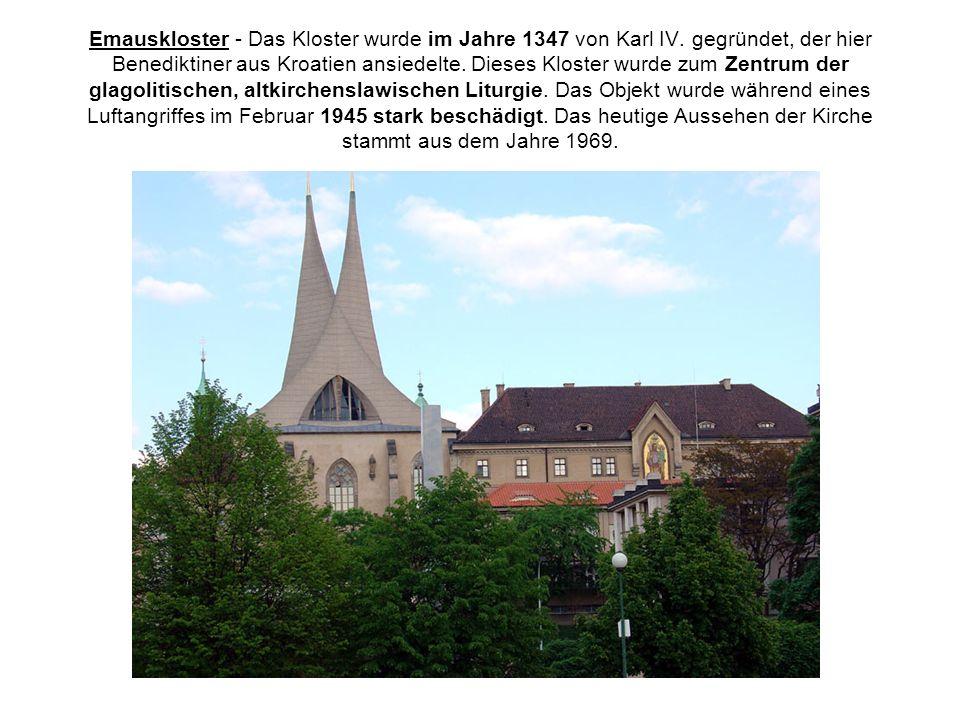 Emauskloster - Das Kloster wurde im Jahre 1347 von Karl IV