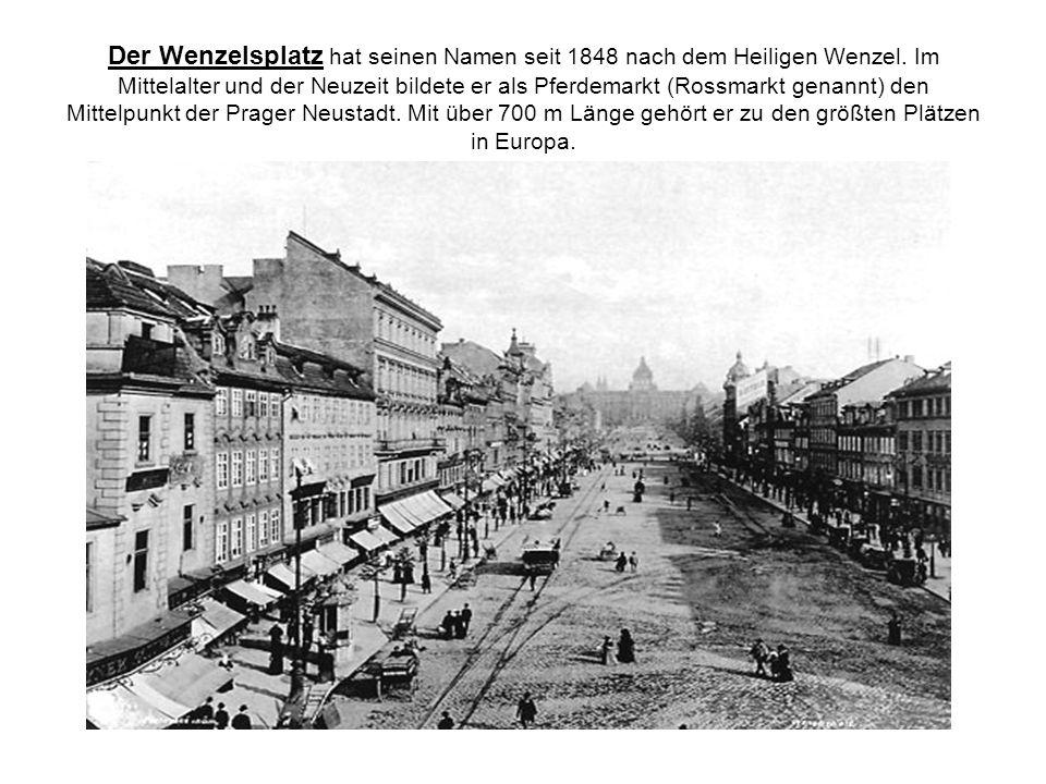 Der Wenzelsplatz hat seinen Namen seit 1848 nach dem Heiligen Wenzel