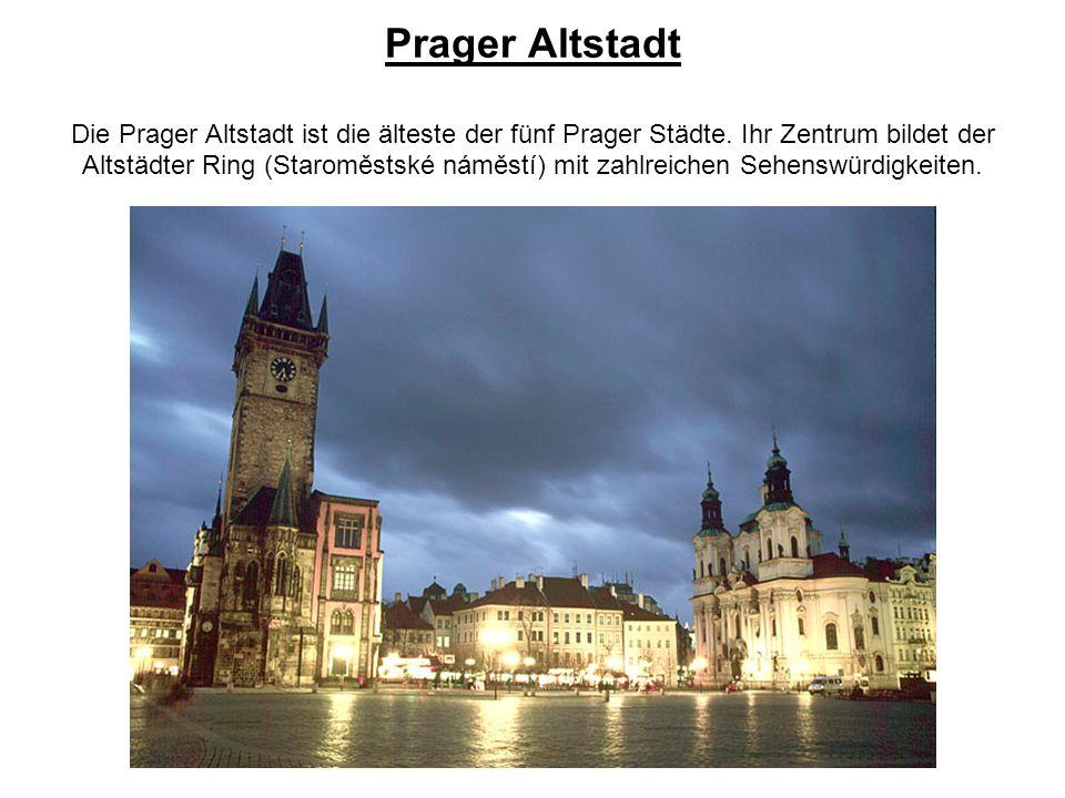 Prager Altstadt Die Prager Altstadt ist die älteste der fünf Prager Städte.