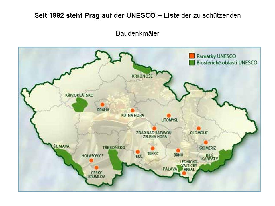 Seit 1992 steht Prag auf der UNESCO – Liste der zu schützenden Baudenkmäler