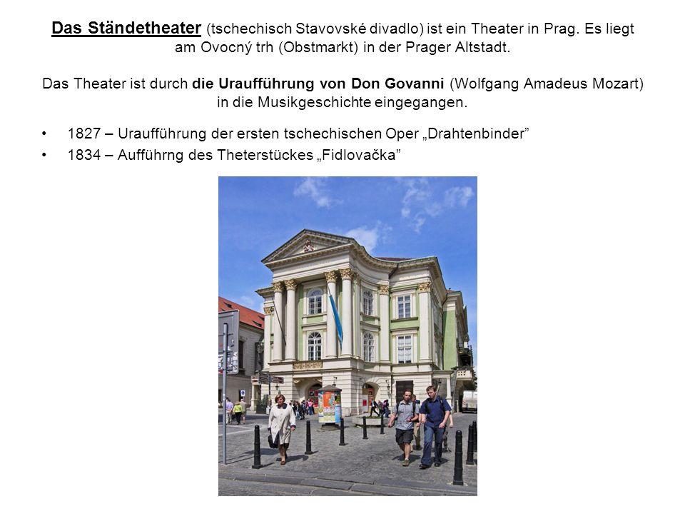Das Ständetheater (tschechisch Stavovské divadlo) ist ein Theater in Prag. Es liegt am Ovocný trh (Obstmarkt) in der Prager Altstadt. Das Theater ist durch die Uraufführung von Don Govanni (Wolfgang Amadeus Mozart) in die Musikgeschichte eingegangen.